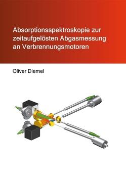 Absorptionsspektroskopie zur zeitaufgelösten Abgasmessung an Verbrennungsmotoren von Diemel,  Oliver