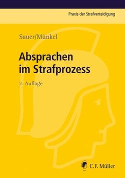 Absprachen im Strafprozess von Münkel,  Sebastian, Sauer,  Dirk
