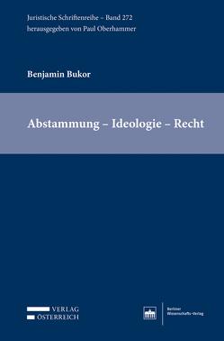 Abstammung – Ideologie – Recht von Bukor,  Benjamin