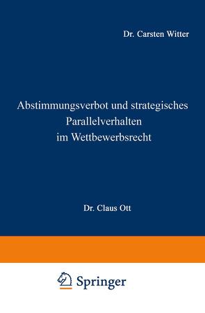 Abstimmungsverbot und strategisches Parallelverhalten im Wettbewerbsrecht von Witter,  Carsten
