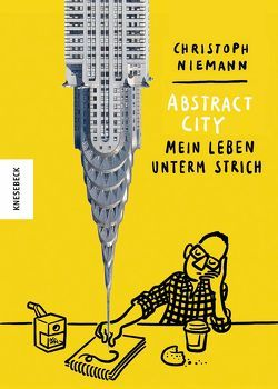 Abstract City – Mein Leben unterm Strich von Niemann,  Christoph