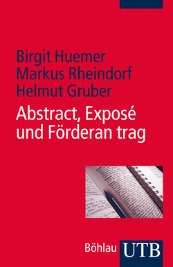 Abstract, Exposé und Förderantrag von Gruber,  Helmut, Huemer,  Birgit, Rheindorf,  Markus