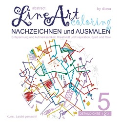 Abstract Line Art Coloring / Abstract Line Art Coloring – Nachzeichnen und Ausmalen – Band 05 auf 170 gr Papier matt von Lüchem,  Diana