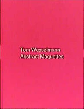 Abstract Maquettes von Stealingworth,  Slim, Weidle,  Stefan, Wesselmann,  Tom
