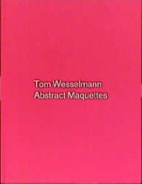 Abstract Maquettes von Stealingworth,  Slim, Weidle,  Stefan, Wesselmann,  Tom