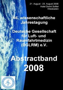 Abstractband 2008 zur 46. wissenschaftlichen Jahrestagung der Deutschen Gesellschaft für Luft- und Raumfahrtmedizin (DGLRM) e.V. von Hinkelbein,  Jochen