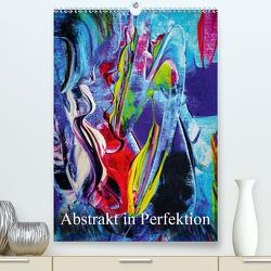Abstrakt in Perfektion (Premium, hochwertiger DIN A2 Wandkalender 2021, Kunstdruck in Hochglanz) von Zettl,  Walter