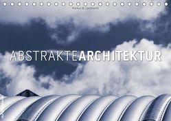 Abstrakte Architektur (Tischkalender 2019 DIN A5 quer) von W. Lambrecht,  Markus