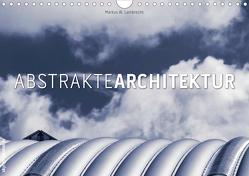 Abstrakte Architektur (Wandkalender 2020 DIN A4 quer) von W. Lambrecht,  Markus
