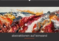 Abstraktionen auf Leinwand (Wandkalender 2018 DIN A2 quer) von Kuczinski,  Katharina