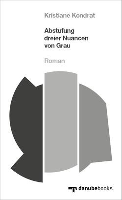 Abstufung dreier Nuancen von Grau von Kondrat,  Kristiane, Rossi,  Christina