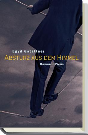 Absturz aus dem Himmel von Gstättner,  Egyd