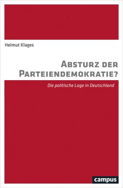 Absturz der Parteiendemokratie? von Klages,  Helmut