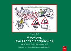 Absurdes aus der Verkehrsplanung von Graf,  Laura, Graf,  Thiemo, Hüter,  Michael