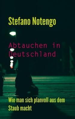 Abtauchen in Deutschland von Notengo,  Stefano