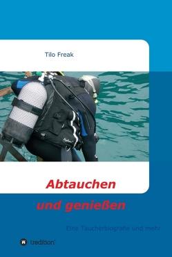 Abtauchen und genießen von Freak,  Tilo