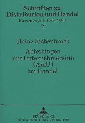 Abteilungen mit Unternehmersinn (AmU) im Handel von Siebenbrock,  Heinz