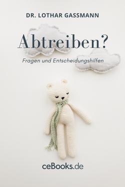 Abtreiben? von Gassmann,  Lothar