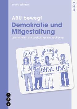 ABU bewegt – Demokratie und Mitgestaltung | Modul 4 (Neuauflage) von Widmer,  Tabea