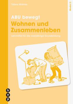 ABU bewegt – Wohnen und Zusammenleben | Modul 5 (Neuauflage) von Widmer,  Tabea