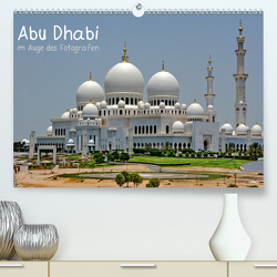 Abu Dhabi im Auge des Fotografen (Premium, hochwertiger DIN A2 Wandkalender 2020, Kunstdruck in Hochglanz) von Roletschek,  Ralf