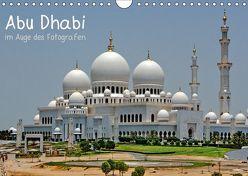 Abu Dhabi im Auge des Fotografen (Wandkalender 2019 DIN A4 quer)