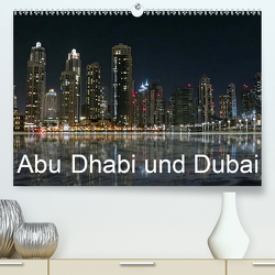 Abu Dhabi und Dubai (Premium, hochwertiger DIN A2 Wandkalender 2020, Kunstdruck in Hochglanz) von Dürr,  Brigitte