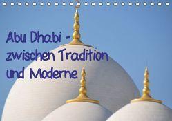 Abu Dhabi – zwischen Tradition und Moderne (Tischkalender 2019 DIN A5 quer) von Thauwald,  Pia
