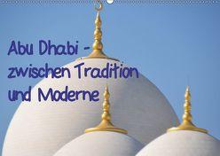 Abu Dhabi – zwischen Tradition und Moderne (Wandkalender 2019 DIN A2 quer) von Thauwald,  Pia