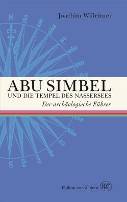 Abu Simbel und die Tempel des Nassersees von Willeitner,  Joachim