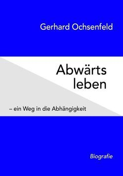 Abwärts leben von Ochsenfeld,  Gerhard