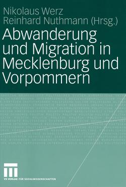 Abwanderung und Migration in Mecklenburg und Vorpommern von Nuthmann,  Reinhard, Werz,  Nikolaus