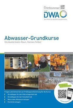 Abwasser-Grundkurse von Austermann-Haun,  Ute, F.Hirthammer in der DWA, Felber,  Hannes