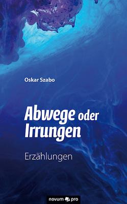 Abwege oder Irrungen von Szabo,  Oskar