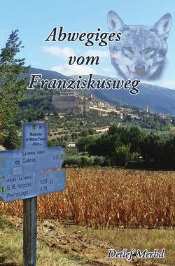 Abwegiges vom Franziskusweg von Merbd,  Detlef
