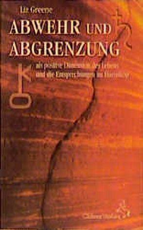 Abwehr und Abgrenzung von Greene,  Liz, Köhler,  Klaus