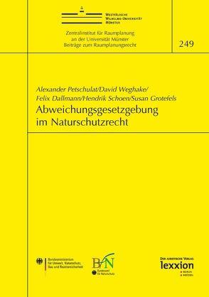 Abweichungsgesetzgebung im Naturschutzrecht von Dallmann,  Felix, Grotefels,  Susan, Petschulat,  Alexander, Schoen,  Hendrik, Weghake,  David