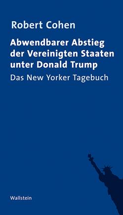 Abwendbarer Abstieg der Vereinigten Staaten unter Donald Trump von Cohen,  Robert