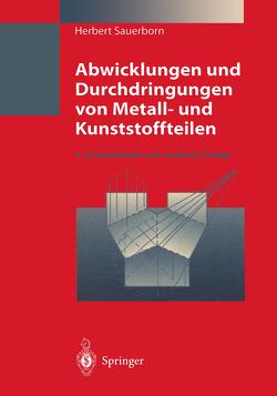 Abwicklungen und Durchdringungen von Metall- und Kunststoffteilen von Sauerborn,  Herbert
