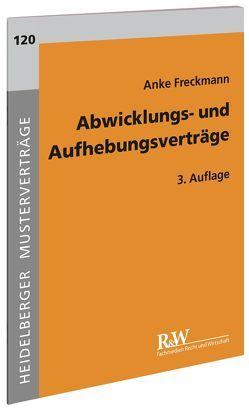 Abwicklungs- und Aufhebungsverträge von Freckmann,  Anke