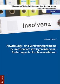 Abwicklungs- und Verteilungsprobleme bei massenhaft streitigen Insolvenzforderungen im Insolvenzverfahren von Gellert,  Mathias