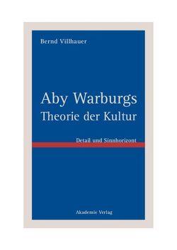 Aby Warburgs Theorie der Kultur von Villhauer,  Bernd