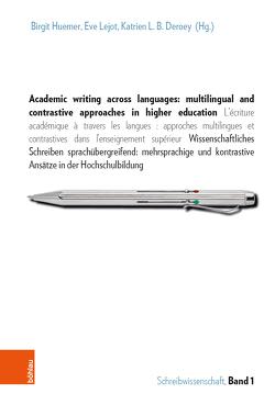 Academic writing across languages: multilingual and contrastive approaches in higher education von Dengscherz,  Sabine E., Deroey,  Katrien L.B., Huemer,  Birgit, Lejot,  Eve, Rheindorf,  Markus, Wetschanow,  Karin