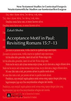 Acceptance Motif in Paul: Revisiting Romans 15:7–13 von Shohe,  Zakali
