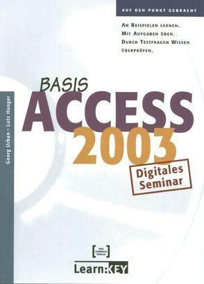 Access 2003 Basis – Lernprogramm/Digitales Seminar von Hunger,  Lutz, Urban,  Georg