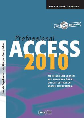 Access 2010 Professional von Hunger,  Lutz, Papakostas,  Ioannis, Urban,  Georg