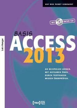 Access 2013 Basis von Hunger,  Lutz