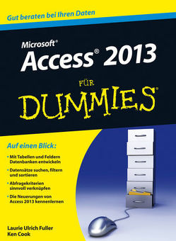 Access 2013 für Dummies von Cook,  Ken, Engel,  Reinhard, Ulrich,  Laurie A.