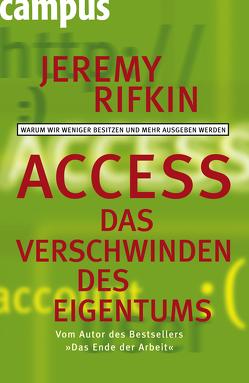 Access – Das Verschwinden des Eigentums von Binder,  Klaus, Eggeling,  Tatjana, Rifkin,  Jeremy