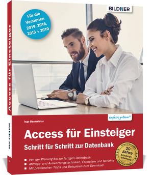Access für Einsteiger – für die Versionen 2019, 2016, 2013 und 2010 von Baumeister,  Inge